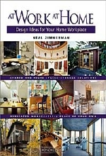 Neal Zimmerman. At Work At Home: Design Ideas for Your Home Workplace