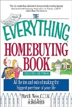 Mark B. Weiss, Ruth Rejnis, Ruth Everything Homebuying Book Rejnis. The Everything Homebuying Book: All the Ins and Outs of Making the Biggest Purchase of Your Life (Everything: Business and Finance)