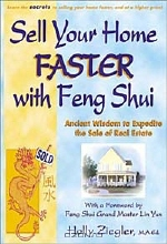 Holly Ziegler. Sell Your Home Faster with Feng Shui: Ancient Wisdom to Expedite the Sale of Real Estate