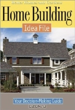 Home Building Idea File : Your Decision-Making Guide (Better Homes & Gardens (Paperback))