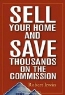 Robert Irwin. Sell Your Home and Save Thousands on the Commission