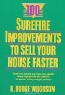 R. Dodge Woodson. 100 Surefire Improvements to Sell Your House Faster