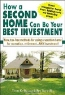 Tom Kelly, John Tuccillo. How a Second Home Can Be Your Best Investment: New, Tax-Free Methods for Using a Vacation Home for Recreation, Retirement...AND Investment!