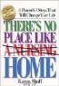 Karen Shoff. There's No Place Like (a Nursing) Home: 4 Powerful Steps That Will Change Your Life