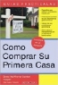 Diana Brodman Summers. Como Comprar Su Primera Casa/ How To Buy Your First Home (Guias Practicas)