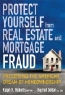 Ralph Roberts, Rachel Dollar, Joe Kraynak. Protect Yourself from Real Estate and Mortgage Fraud: Preserving the American Dream of Homeownership